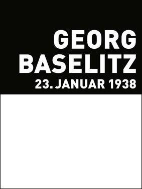 Georg Baselitz. 23. Januar 1938. XXL-Edition, 2008. Buch