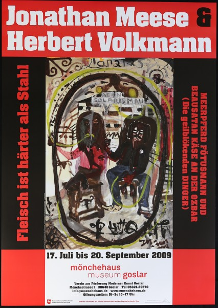 Jonathan Meese und Herbert Volkmann. Ausstellungsplakat,2009 (Goslar)