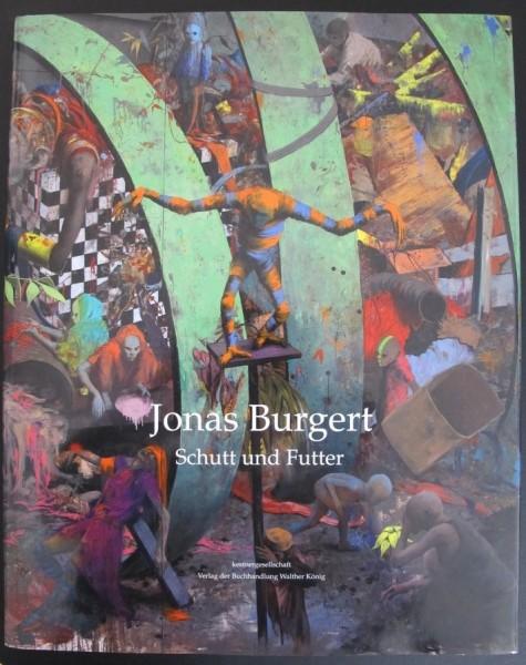 Jonas Burgert. Katalog. Schutt und Futter, 2013 signiert