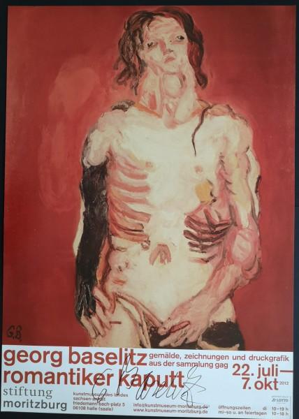 Georg Baselitz. romantiker kaputt, 2012 Ausstellungsplakat, signiert