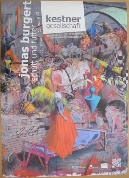Jonas Burgert. Ausstellungsplakat. Schutt und Futter, 2013 signiert